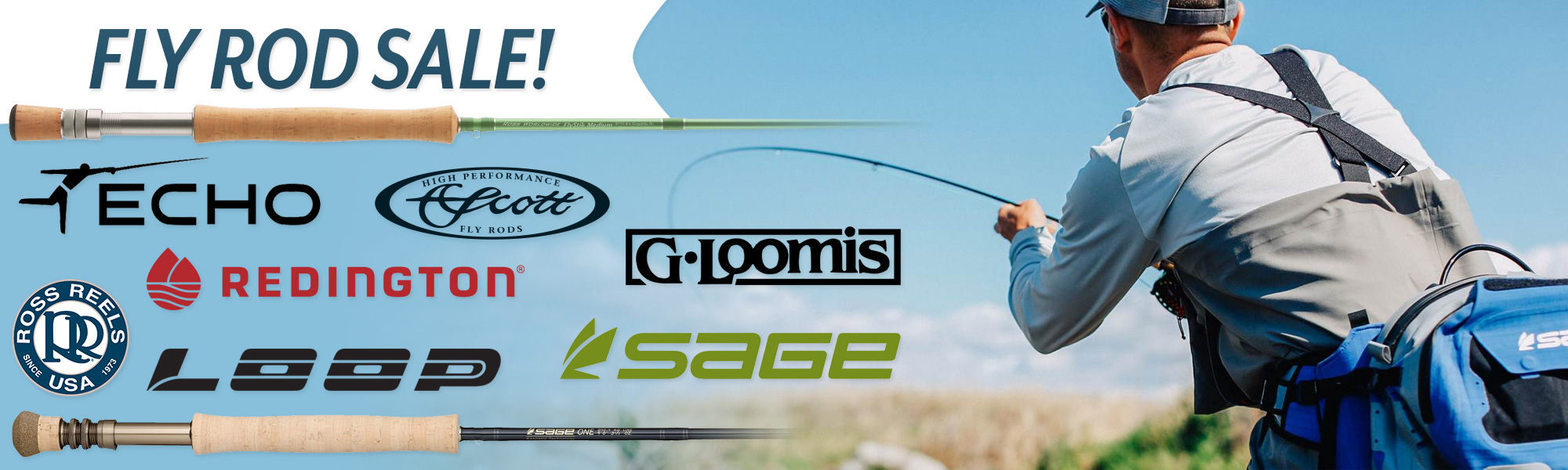 35 percent discounts on select fly rods from Sage, G.Loomis, Ross Reels, ECHO and more